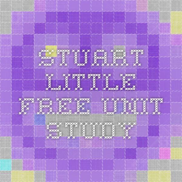 Stuart Little Free Unit Study                              …