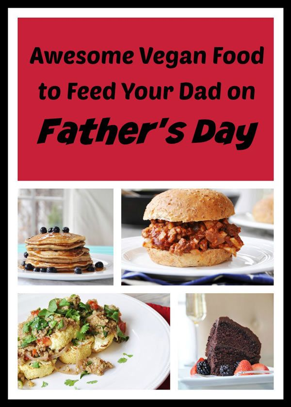 Vegan Father's Day Menu Ideas - Veganosity