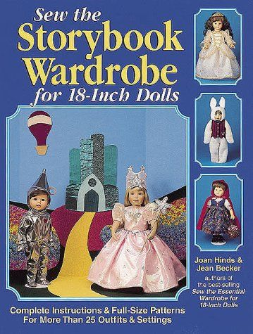 Sew the Storybook Wardrobe for 18-Inch Dolls by Joan Hinds http://www.amazon.com/dp/0873417305/ref=cm_sw_r_pi_dp_scTUwb0AKRJ7M
