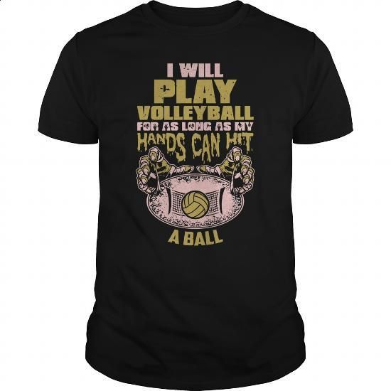 I will Volleyball - 0416 - #crewneck sweatshirts #t shirt creator. MORE INFO => https://www.sunfrog.com/LifeStyle/I-will-Volleyball--0416-Black-Guys.html?60505