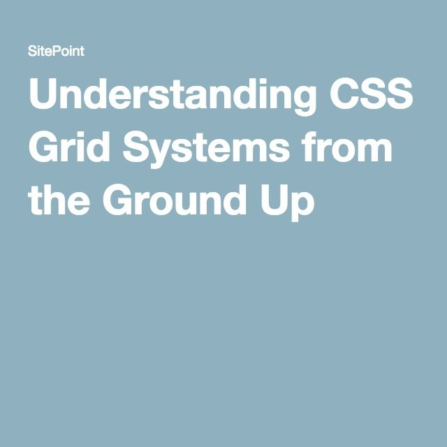 Understanding CSS Grid Systems from the Ground Up