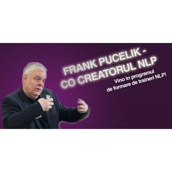 Frank Pucelik este unul dintre cei trei fondatori ai Programarii Neuro Lingvistice si se regaseste in top 100 cei mai importanti traineri din domeniul afacerilor pe plan global (cf. Organizational Development Institute of USA), oferind servicii de formare, consultanta si coaching unui numar foarte mare de companii, institutii, agentii din S.U.A., Europa si tari din fosta U.R.S.S.  http://www.aisucces.ro/evenimente/nlp-training-frank-pucelik/