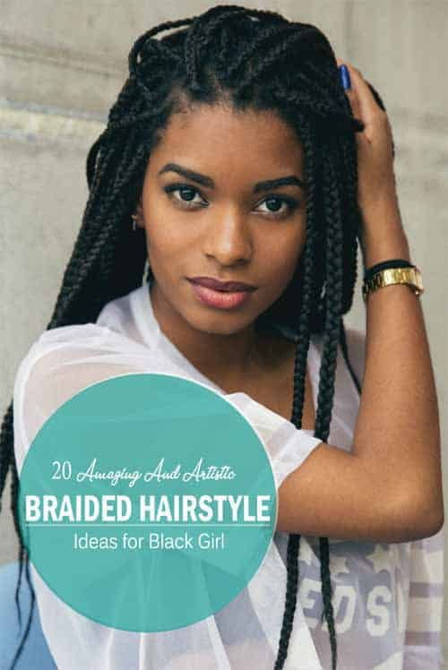 19 Amazing And Artistic Braided Hairstyles for Black Girl for Upcoming New Year