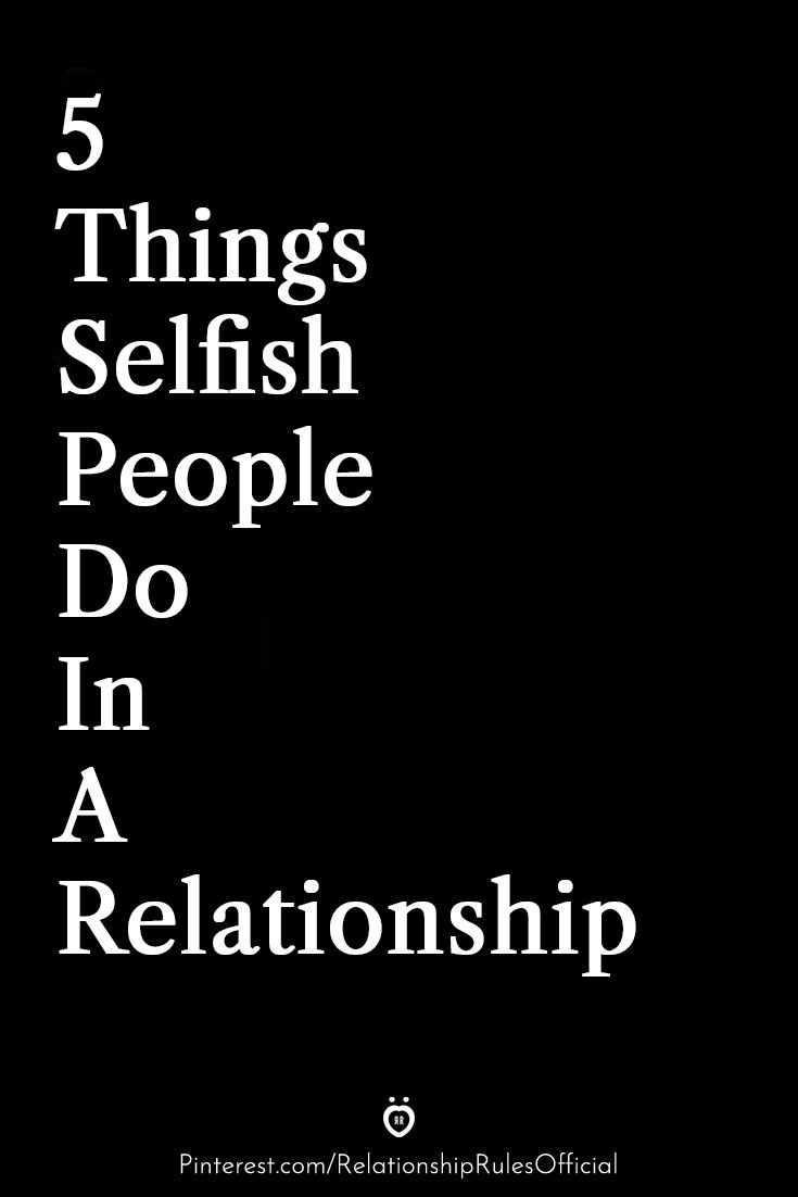 Relationship Selfish Quotes : relationship, selfish, quotes, Things, Selfish, People, Relationship, People,, Spouse, Quotes,