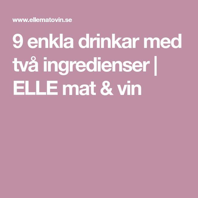 9 enkla drinkar med två ingredienser | ELLE mat & vin