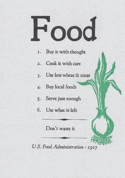 Nutrition Matters #32: FOOD. Buy it with thought. Coot it with care. Use less wheat and meat. Buy local foods. Serve just enough. Use what is left. Don't waste it.