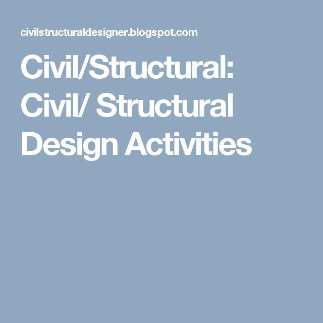Civil/Structural: Civil/ Structural Design Activities