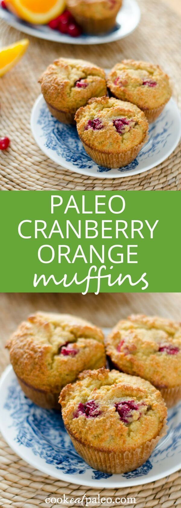 This quick and easy paleo cranberry orange muffins recipe is gluten-free and grain-free. A wonderfultreat you can enjoy any time of the year via CookEatPaleo. #muffinrecipe #paleomuffin