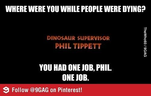 Worst member of the Jurassic Park crew  Funniest meme ever.