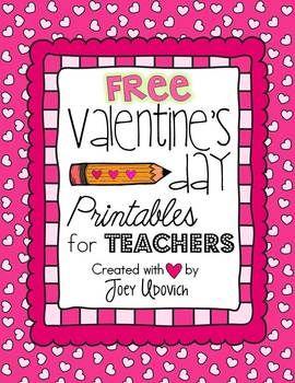 Valentine S Day Printables For Teachers Freebie