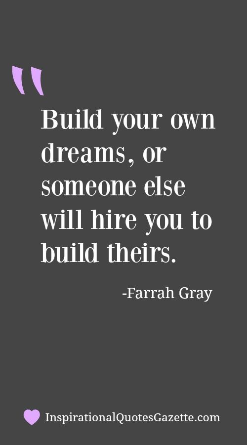 Inspirational Quote about Dreams and Entrepreneurship - Visit us at InspirationalQuotesGazette.com for the best inspirational quotes!