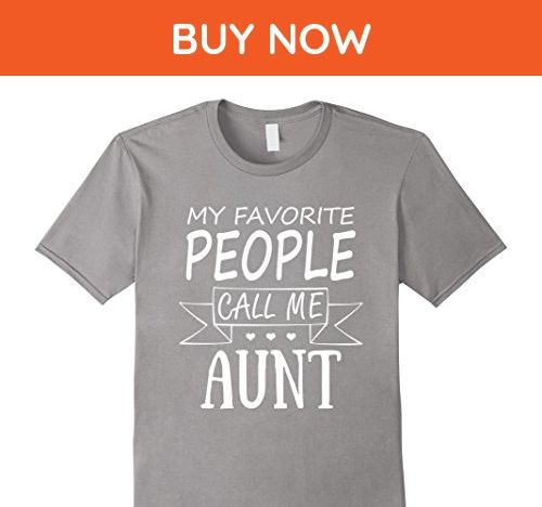 Mens My Favorite People Call Me Aunt T Shirt Large Slate - Relatives and family shirts (*Amazon Partner-Link)