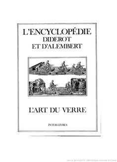 L'Encyclopédie. [36], L'art du verre : [recueil de planches sur les sciences, les arts libéraux et les arts méchaniques, avec leur explication] ([Reprod. en fac-sim.]) / Diderot et d'Alembert