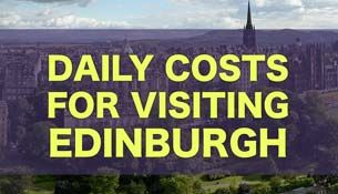 Daily Costs To Visit Edinburgh | City Price Guide For Budget Travel
