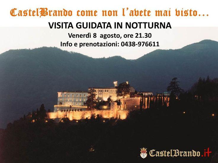 Visita Guidata in notturna a CastelBrando, Venerdì 8 agosto, alle ore 21.30 Info e prenotazioni: 0438-976611