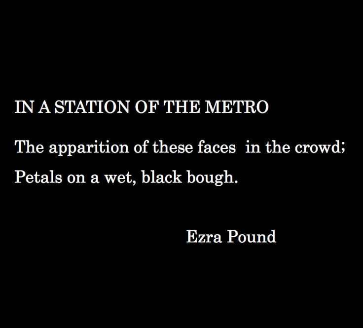 an analysis of ezra pounds poem in a station of the metro Five of ezra pound's best poems ezra pound (1885-1972) was a controversial but central figure in the history of modernist literature he helped to publish both t s eliot and james joyce, was friends with a number of leading modernist writers including w b yeats and ford madox ford, and his slogan, 'make it new',.