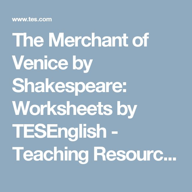 The Merchant of Venice by Shakespeare: Worksheets by TESEnglish - Teaching Resources - TES