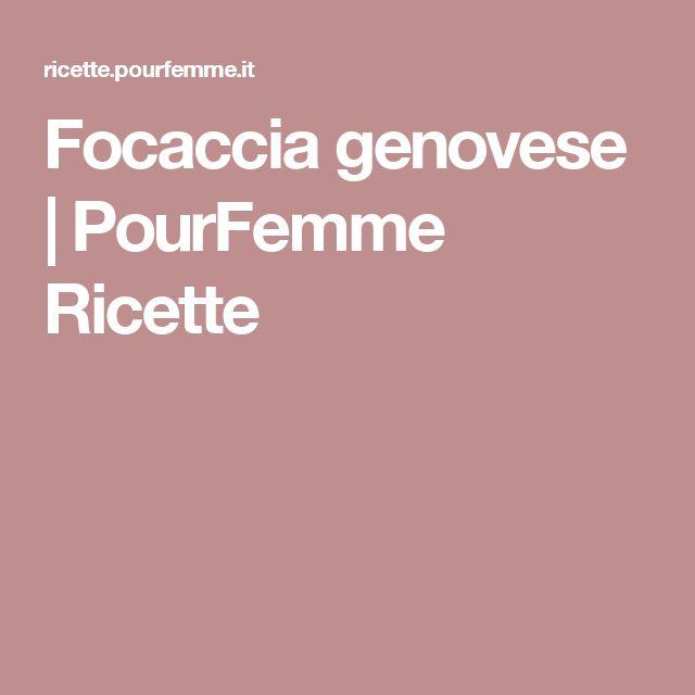 Focaccia genovese   PourFemme Ricette