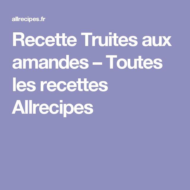 Recette Truites aux amandes – Toutes les recettes Allrecipes