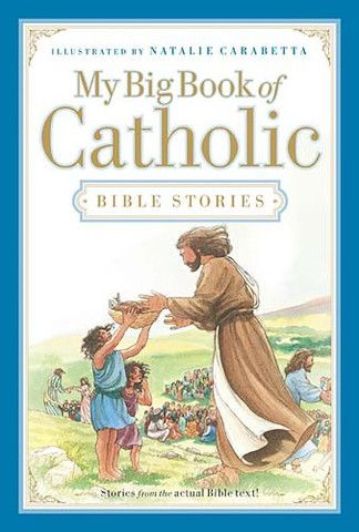 My Big Book of Catholic Bible Stories - Hardcover | For Greater Glory Catholic Book & Gift