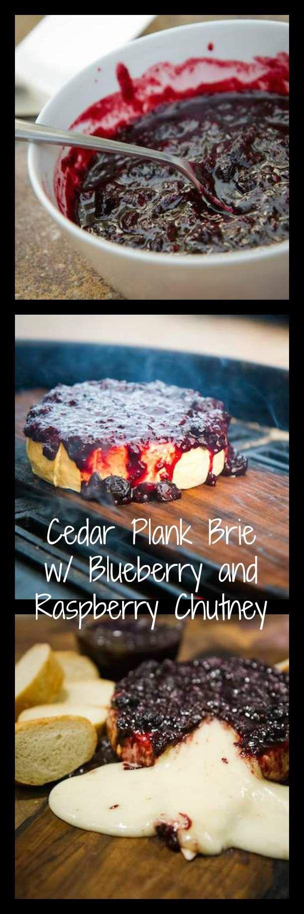 Cedar Plank Brie with Blueberry Raspberry Chutney Recipe