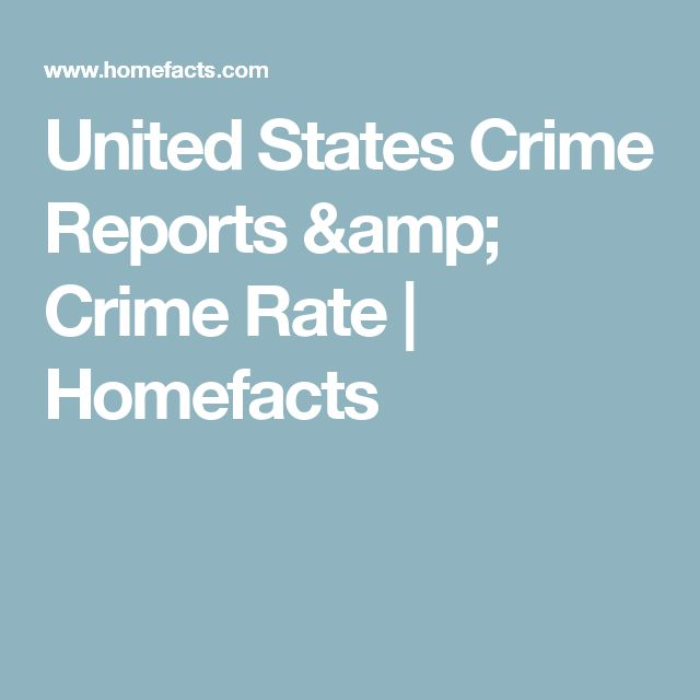 United States Crime Reports & Crime Rate | Homefacts