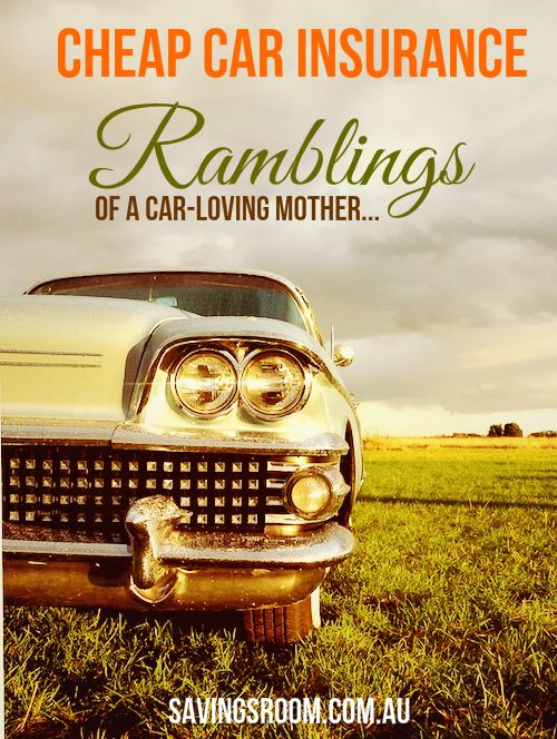 Cheap car insurance and ramblings of a car-loving motherhttp://savingsroom.com.au/wp-content/uploads/2014/01/carinsuranceramblings.jpg http://savingsroom.com.au/cheap-car-insurance-ramblings-car-loving-mother/  Cheap car insurance is a noble goal but firstly I wish to discuss why my car is such a wonderful machine.Though it is a modest Ford Focus (and not my dream car -yet) it is as good as a holiday or any home-away-from-homea busy working mother can get. Why I love