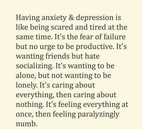 I may not know first hand what it feels like to live with anxiety and depression but I know they are both very real and that it is a struggle every day for those that live with one or both diseases...