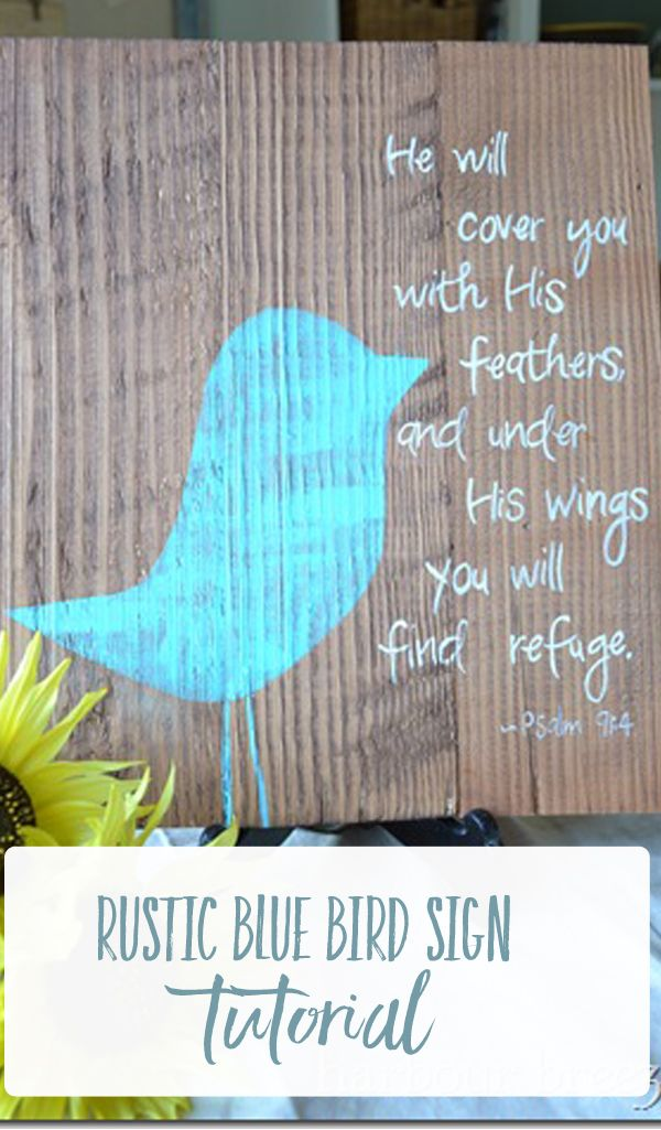 RUSTIC BLUE BIRD SIGN TUTORIAL| Create an inspirational art piece with this rustic blue bird sign tutorial. With a little wood and paint, special Bible verses become art.