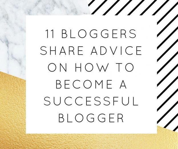 11 Bloggers Share Advice on How To Become A Successful Blogger