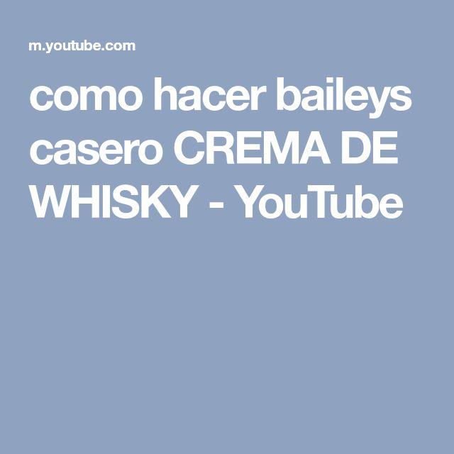 como hacer baileys casero CREMA DE WHISKY - YouTube