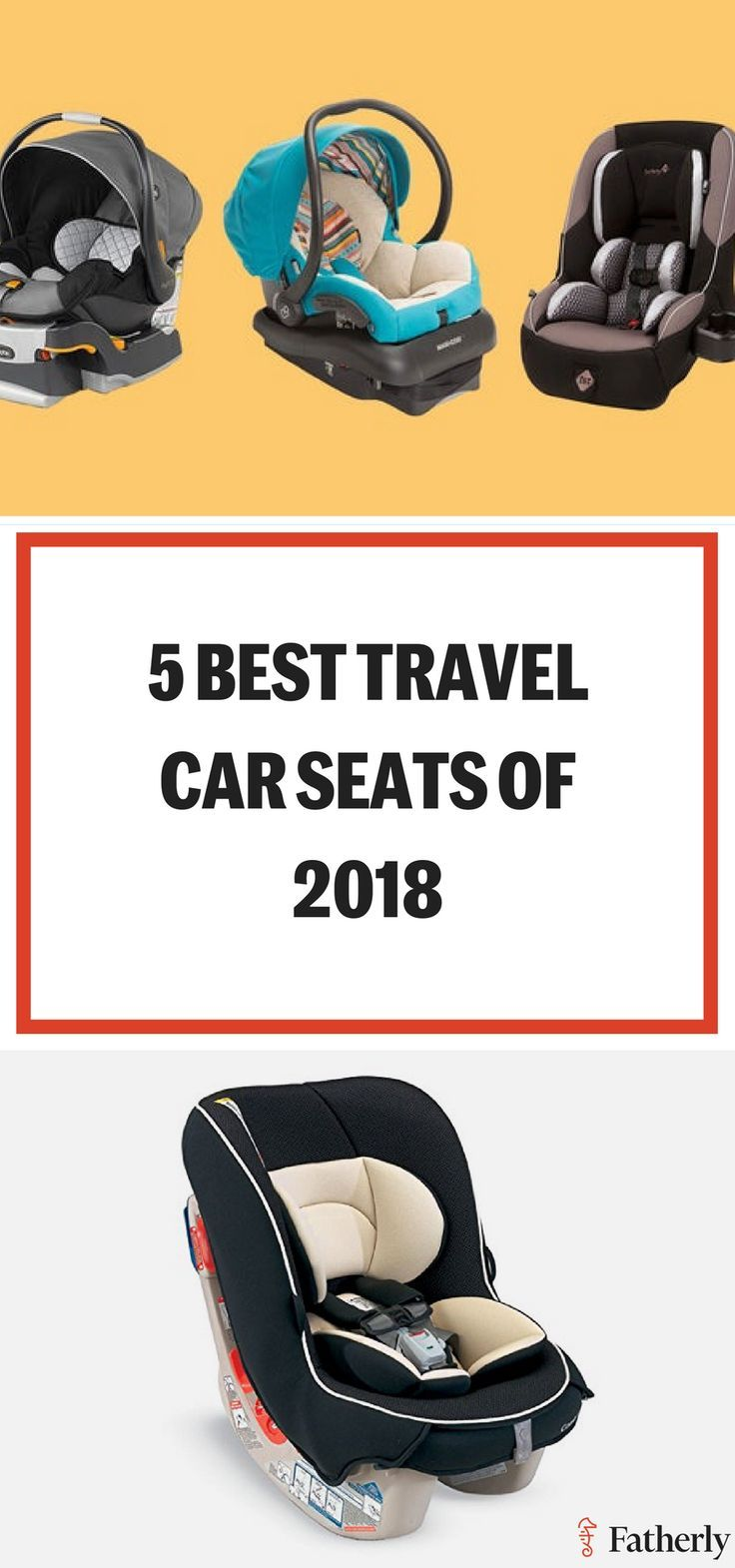 The Best Travel Car Seats Of 2018 Best Car Seats Travel Car Seat