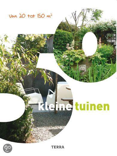 Het best verkochte tuinboekenonderwerp van nu: de kleine tuin. 50 tuinen van 20 tot 150 vierkante meter. Veel foto's, plattegronden, praktische informatie en inspirerende voorbeelden. Het boek is gemaakt in samenwerking met het tijdschrift Groei & Bloei, tevens de grootste tuinvereniging van Nederland, met bijna 70.000 leden. #tuinen # tuinieren #tuinboek #boekentip