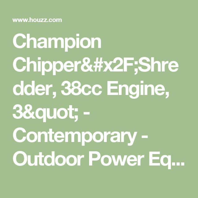"""Champion Chipper/Shredder, 38cc Engine, 3"""" - Contemporary - Outdoor Power Equipment - by Champion"""