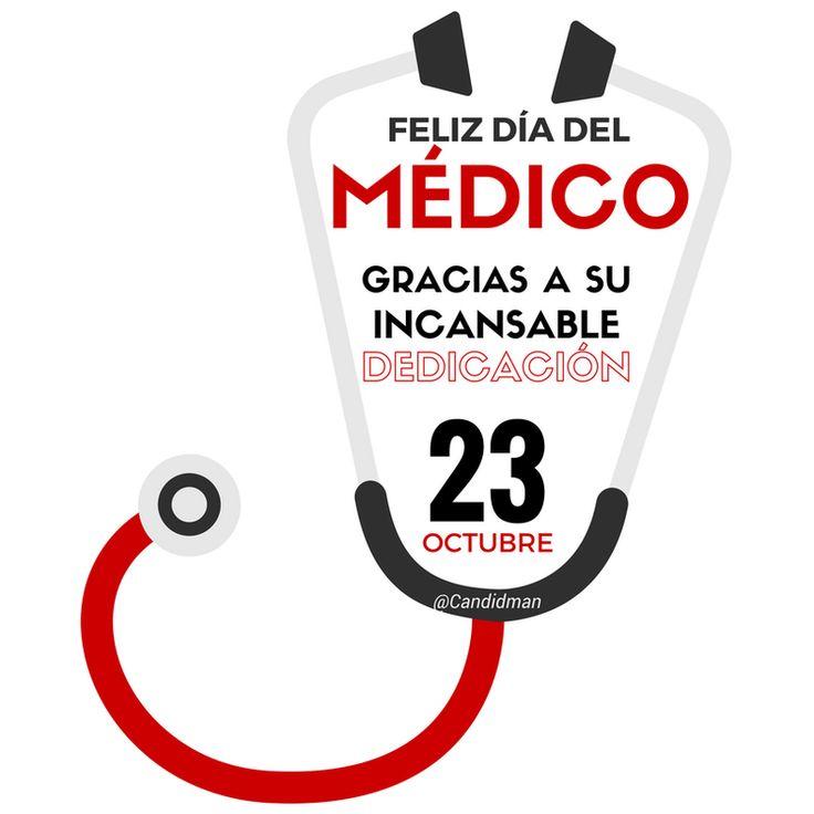 23 de Octubre  Feliz Día del Médico  Gracias a su incansable dedicación.  @Candidman     #Frases Candidman Día del Médico Dedicación Felicitaciones Gracias Médico Médicos México Octubre @candidman