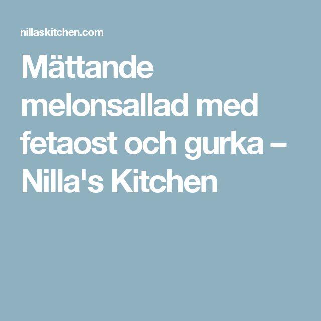 Mättande melonsallad med fetaost och gurka – Nilla's Kitchen
