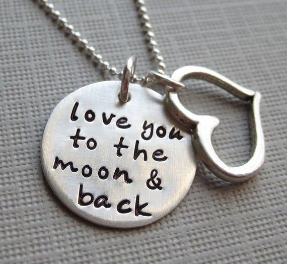 love you to the moon and back.  I need this