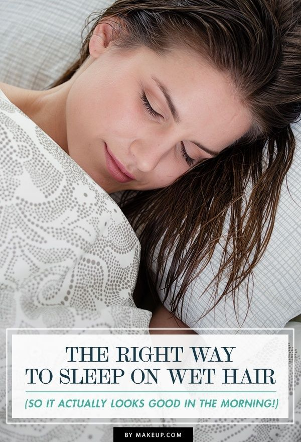 The Right Way to Sleep on Wet Hair (So It Actually Looks Good in the Morning!).Makeup.com