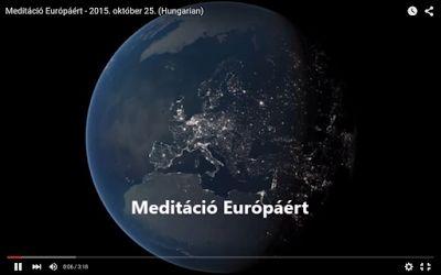Meditációs videók gyűjteménye: Meditáció Európáért - 2015. október 25. (Hungarian...