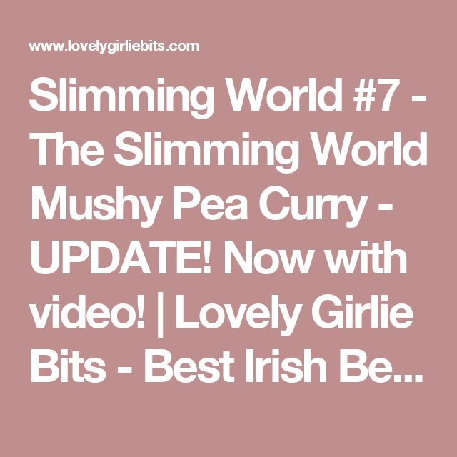 Slimming World #7 - The Slimming World Mushy Pea Curry - UPDATE! Now with video! | Lovely Girlie Bits - Best Irish Beauty Blog Image Magazine Blog Awards & Aussie Blog Awards 2014