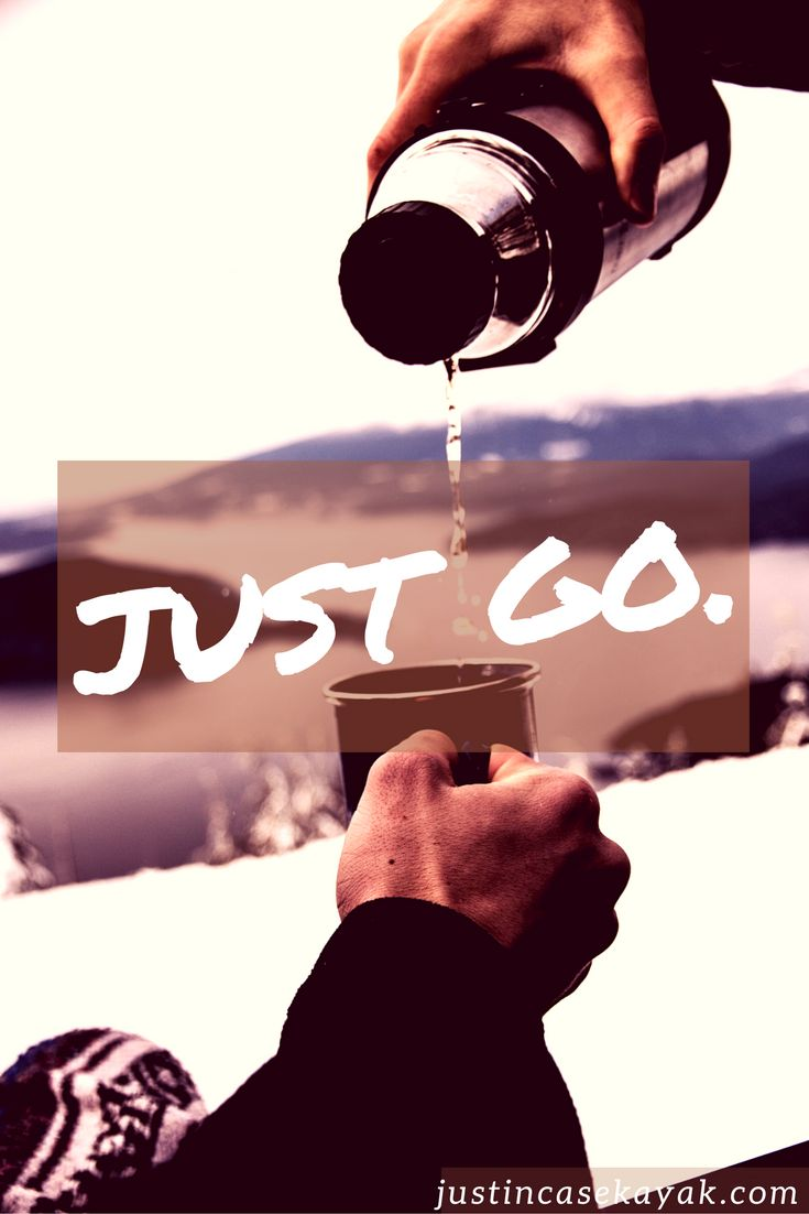 DID YOU EVER WANTED TO MAKE A TRIP, BUT SOMEHOW YOU NEVER TOOK ACTION? DO IT NOW. JUST GO.
