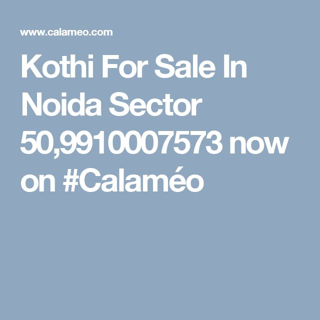Kothi For Sale In Noida Sector 50,9910007573 now on #Calaméo