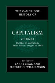 The Cambridge history of capitalism: Vol I / edited by Larry Neal and Jeffrey G. Williamson