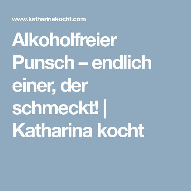 Alkoholfreier Punsch – endlich einer, der schmeckt! | Katharina kocht
