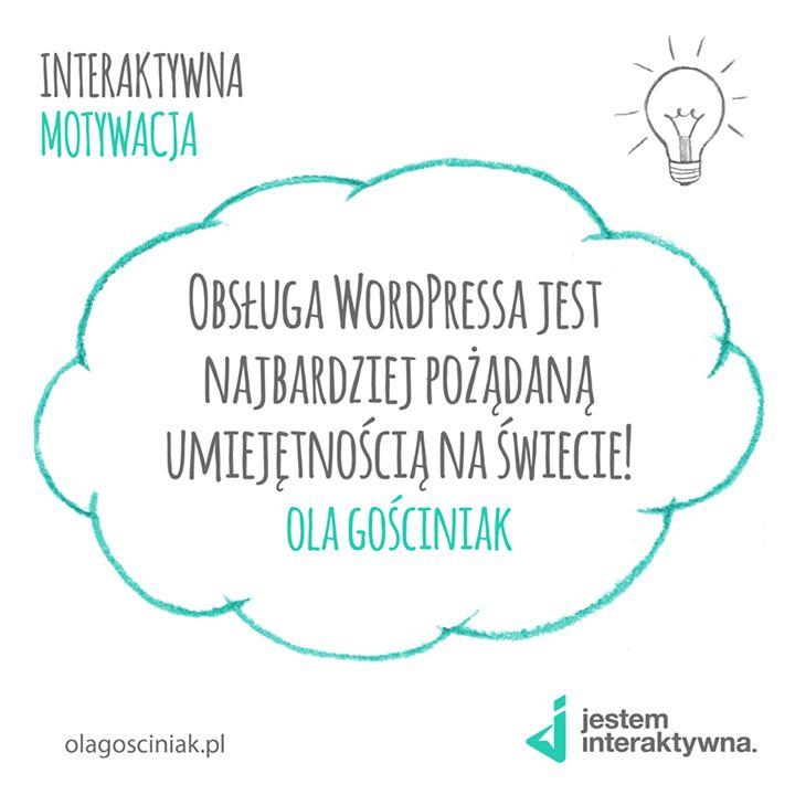 [PONIEDZIAŁEK - CYTAT] Prawie 30% wszystkich stron internetowych na świecie jest na WordPressie! Jego obsługa jest bardzo ważną umiejętnością!  #cytat #motywacja #poniedziałek #quote #motivation #jesteminteraktywna #inspiracja #inspiration