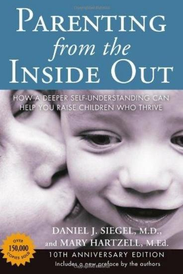 Parenting from the Inside Out (10th Anniversary Revised Edition) by Daniel J. Siegel.  Explores the extent to which our childhood experiences shape the way we parent, drawing on new findings in neurobiology and attachment research and explaining how interpersonal relationships directly impact the development of the brain. Offers parents a step-by-step approach to forming a deeper understanding of their own life stories.