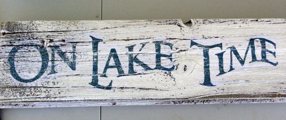On Lake Time Barnwood Sign by TheRavagedBarn on Etsy, $25.00