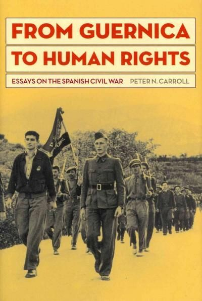 From Guernica to Human Rights: Essays on the Spanish Civil War
