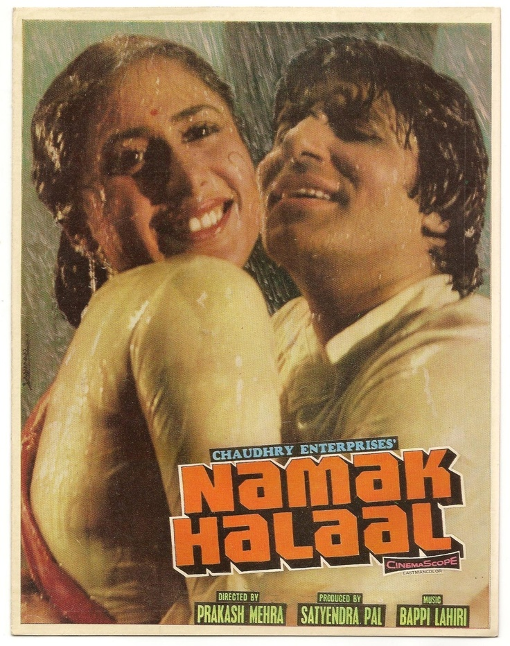 "Namak Halal  (1982) This movie staring 	Amitabh Bachchan, Shashi Kapoor, Smita Patil and Parveen Babi was directed by Prakash Mehra. The movie had super hit music by Bappi Lahiri with amazing songs like, 	""Jawan-E- Jan-E-Man"", ""Thodi Si Jo Pee Li Hai""  , ""Pag Ghungroo Baandh Meera Nachi Thi"" and ""Raat Baaqi Baat Baaqi"". This poster features the song ""Aaj Rapat Jaayen To""."