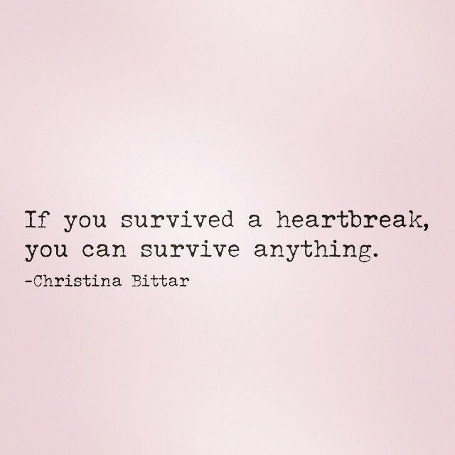 Man Broken Heart Quotes: 25+ Best I Survived Ideas On Pinterest